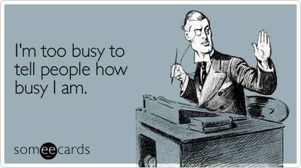 too-busy-people-workplace-ecard-someecards