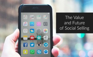 On the Value and Future of Social Selling